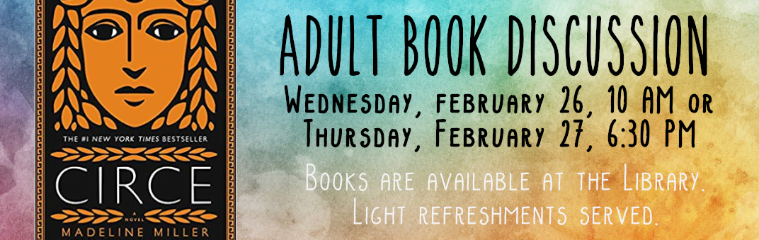 Adult Book Discussion is Wednesday, February 27 at 210 AM and Thursday, February 27 at 6:30 PM
