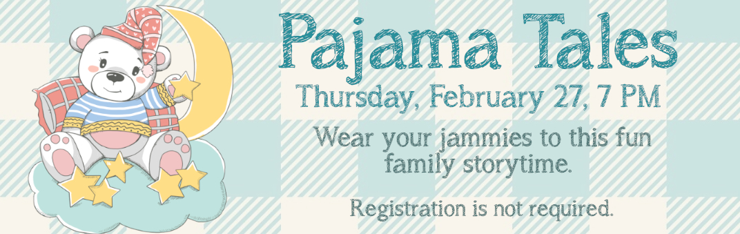 Pajama Tales is Thursday, February 20, 7 PM